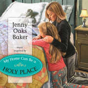 טיפת שמן דיסק - Home Can Be A Holy Place/Jenny Oaks Baker